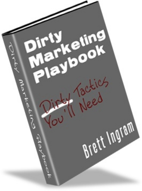 Product picture Dirty Marketing Play Book -Make Money From your Website